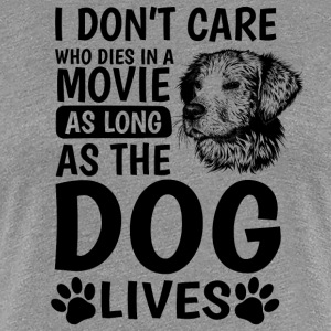 I don´t care who dies in a movie - Frauen Premium T-Shirt