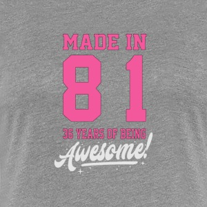 MADE IN 1981 - 36 ans - T-shirt Premium Femme