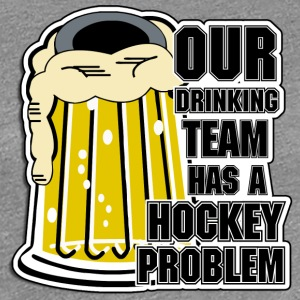Hockey Unser Team hat eine Trink-Hockey Problem - Frauen Premium T-Shirt