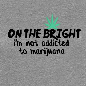 Addiction to Marijuana - Frauen Premium T-Shirt