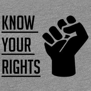 Know Your Rights - Premium-T-shirt dam