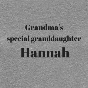 Grandma s special granddaughter Hannah - Frauen Premium T-Shirt