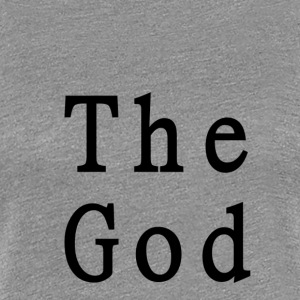 The_god - Frauen Premium T-Shirt