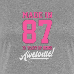 MADE IN 1987 - 30TH BIRTHDAY - Women's Premium T-Shirt