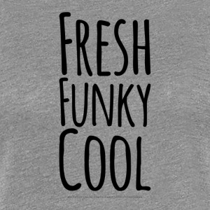 Frisk Funky Cool - Dame premium T-shirt