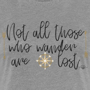 Not all those who wander are lost - travel fever