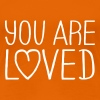 You are loved T-Shirts - Women's Premium T-Shirt