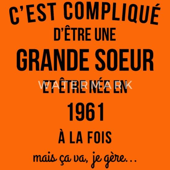 Grande Soeur Nee En 1961 Anniversaire T Shirt Premium Femme