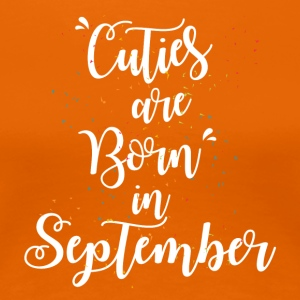 Cuties are born in September - Women's Premium T-Shirt