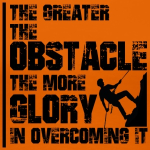 THE GREATER THE OBSTACLE - THE GREATER THE GLORY - Frauen Premium T-Shirt
