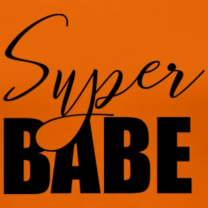 Super-Babe - Frauen Premium T-Shirt