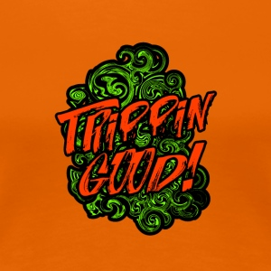 TRIPPIN GOOD - Women's Premium T-Shirt
