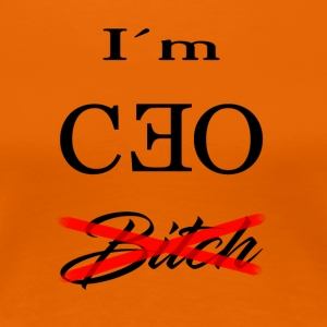 the ceo bitch - Women's Premium T-Shirt
