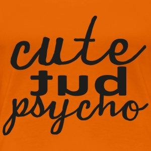 cute but psycho - Women's Premium T-Shirt