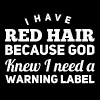 I have red hair because god knew - Women's Premium T-Shirt