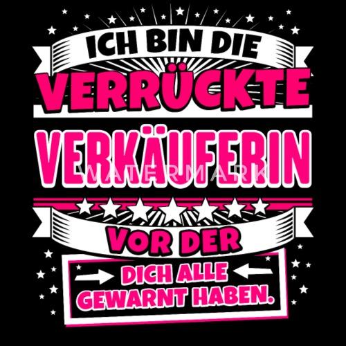 Lustiges Shirt Verruckte Verkauferin Frauen Premium T Shirt