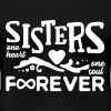 Sisters - one heart and one soul forever - Women's Premium T-Shirt