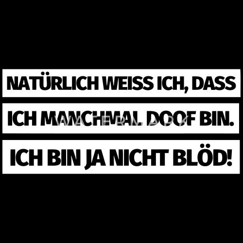 Lustiger Spruch Blod Doof Lustige Spruche Frauen Premium T Shirt