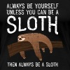 Always Be A Sloth - Women's Premium T-Shirt