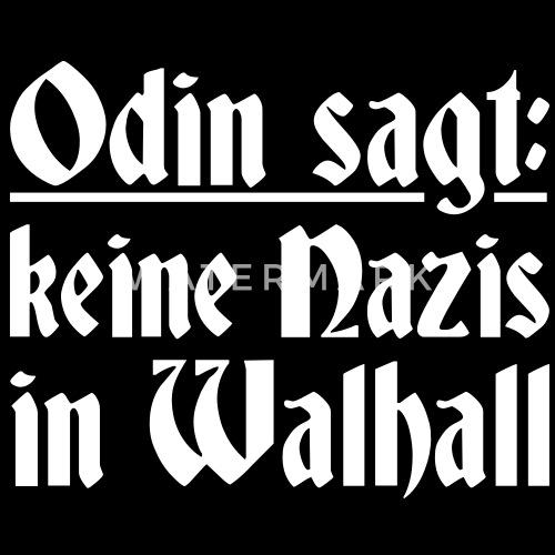 odin sprüche Odin sagt Keine Nazis in Walhall, Sprüche, Humor, Gegen Nazis,   odin sprüche