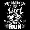 Run MOVE OVER this girls shows you - Women's Premium T-Shirt