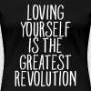 Loving Yourself Is The Greatest Revolution - Women's Premium T-Shirt
