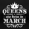 BIRTHDAY QUEENS ARE BORN march - Women's Premium T-Shirt