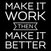 Make It Work Then Make It Better - Women's Premium T-Shirt