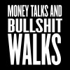 money talks and bullshit walks  - Frauen Premium T-Shirt