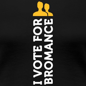 I Am Voting For Bromance - Women's Premium T-Shirt