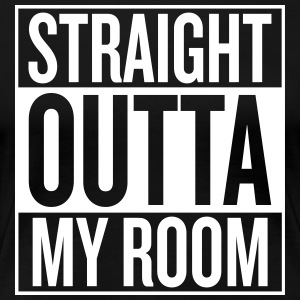 Straight Outta MY ROOM - T-shirt Premium Femme
