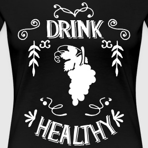 drink Healthy - Women's Premium T-Shirt