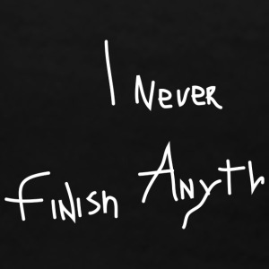 I never finish anyth - Women's Premium T-Shirt