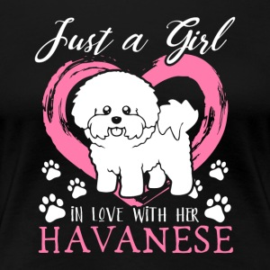 Just a girl in love with her Havanese - Frauen Premium T-Shirt