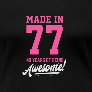 MADE IN 1977 - 40-årsdag - Premium-T-shirt dam