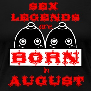 Geburtstag August Titten Sex Legenden Busen - Frauen Premium T-Shirt