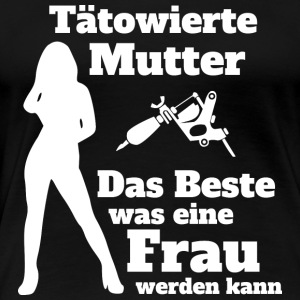 Tattoo Mutter W - Frauen Premium T-Shirt