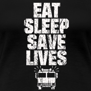 EAT SLEEP SAVE LIVES FEUERWEHR SHIRT - Frauen Premium T-Shirt