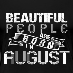Beautiful People In AUGUST - Women's Premium T-Shirt