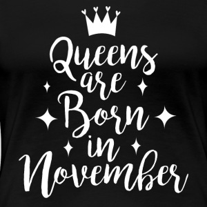 Queens er født i november - Dame premium T-shirt