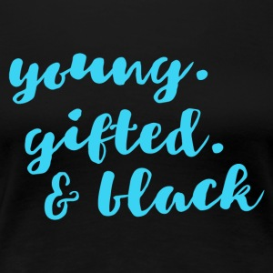 Young gifted black light - Women's Premium T-Shirt
