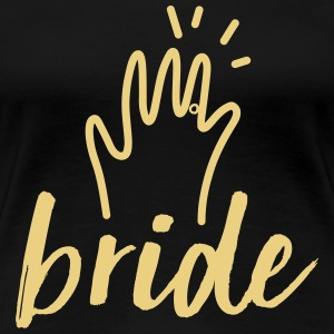 Bride - Frauen Premium T-Shirt