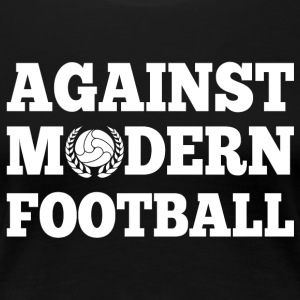 Against Modern Football - Camiseta premium mujer