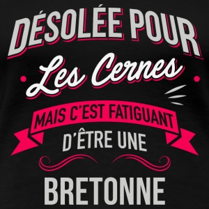 Tired gift to be a Breton - Women's Premium T-Shirt