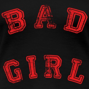 bad girl - Premium T-skjorte for kvinner