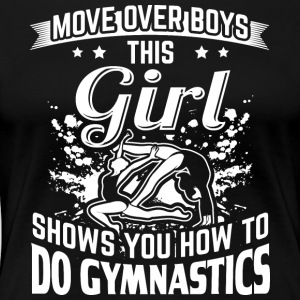Gymnastics MOVEOVER this girls shows - Women's Premium T-Shirt