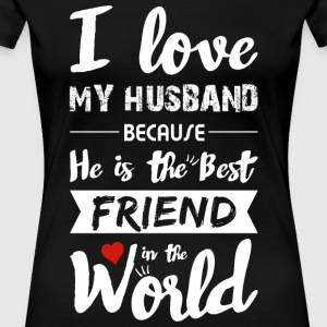 Husband Love - I Love My Husband - Women's Premium T-Shirt