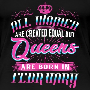 Queens are Born in February Gift Gift Idea