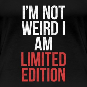 I am not crazy, but limited edition