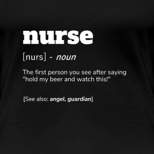 Nurse Definition T-Shirt, Funny Hold Beer Watch